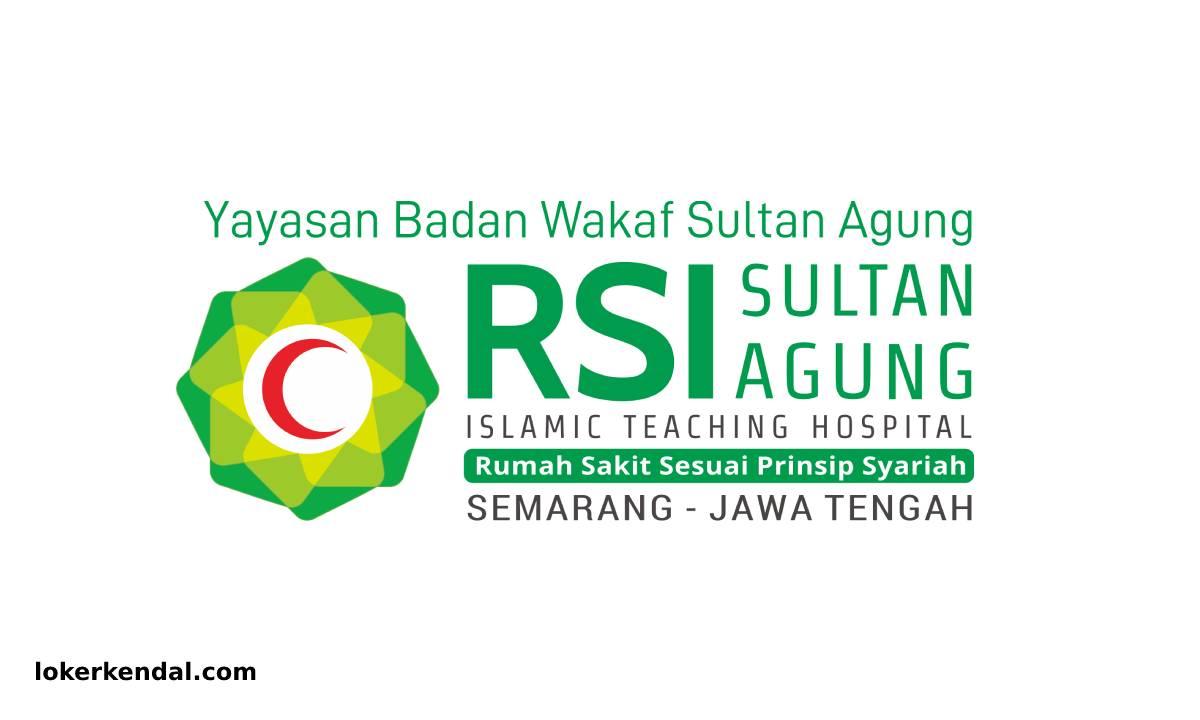 Lowongan Kerja di RSI Sultan Agung Semarang Jawa Tengah