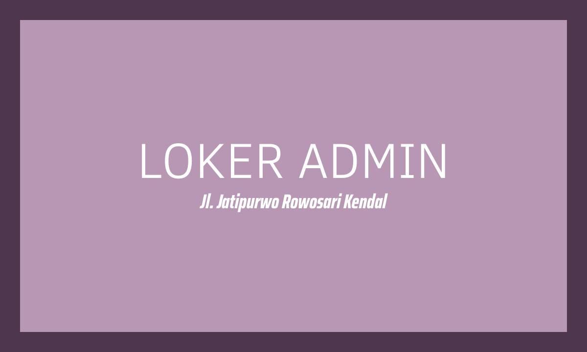 Lowongan Kerja Admin Online Shop Rowosari Kendal