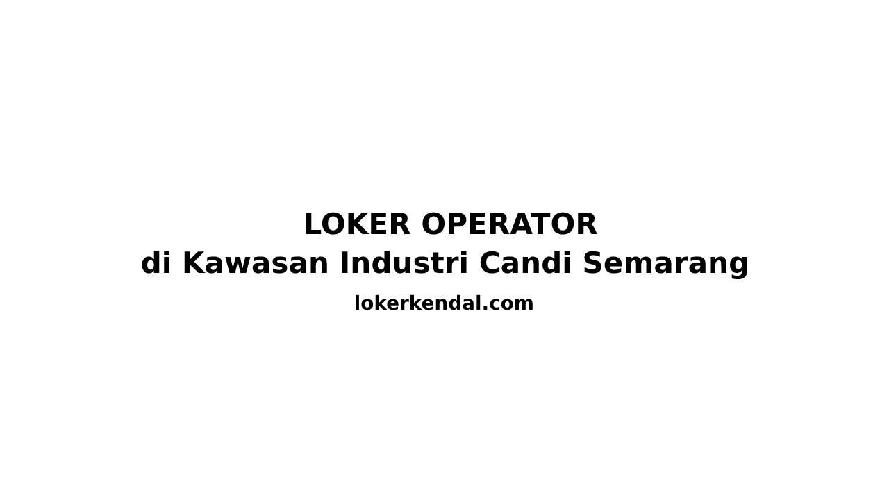 Lowongan Kerja Operator Sewing di PT JINLIN LUGGAGE INDONESIA Kawasan Industri Candi Semarang