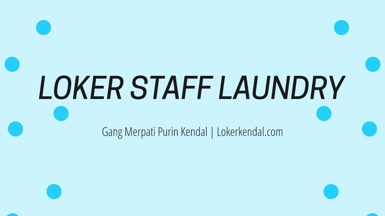 Lowongan Kerja Staff Laundry di Purin Kendal